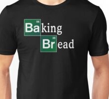 Baking Bread (Breaking Bad parody) - Classic Unisex T-Shirt