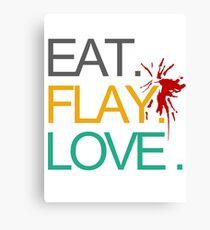 Eat. Flay. Love. Canvas Print