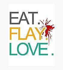 Eat. Flay. Love. Photographic Print