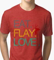 Eat. Flay. Love. Tri-blend T-Shirt