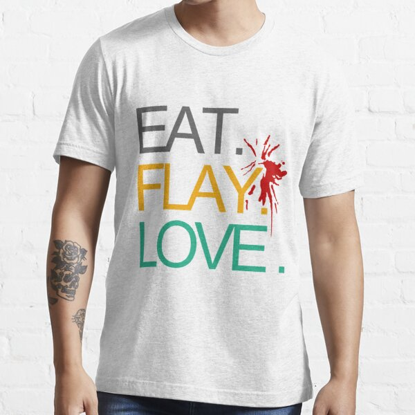 Eat. Flay. Love. Essential T-Shirt