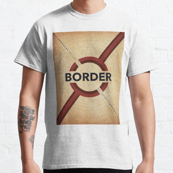 Secure The Border Classic T-Shirt
