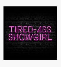 Neon Shop: At Least I Am A Showgirl! Photographic Print