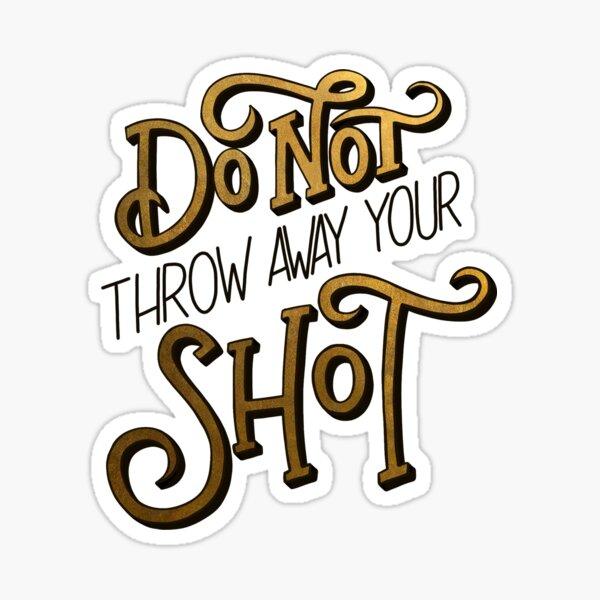 my shot/stay alive Sticker