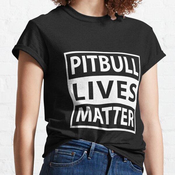 Pitbull Lives Matter Pit Bull Pet Dog Breed T-Shirt Gift Classic T-Shirt