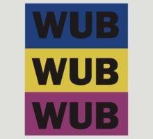 WUB WUB WUB