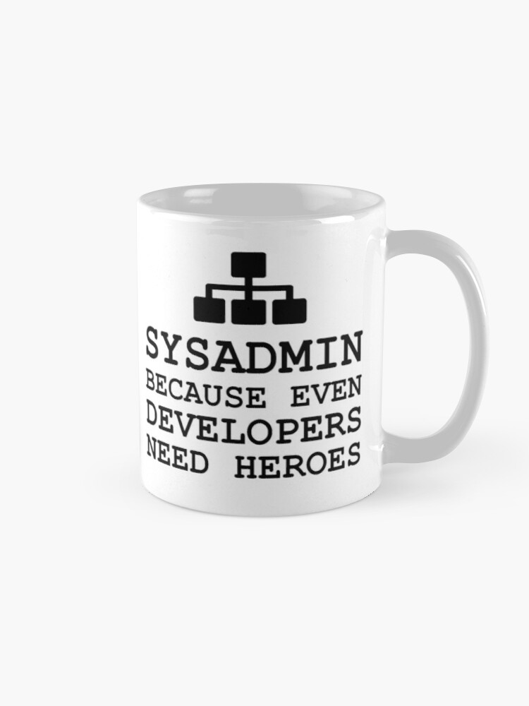 Alternate view of sysadmin because even developers need heroes Mug