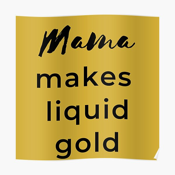 Mama Makes Liquid Gold v2 Poster