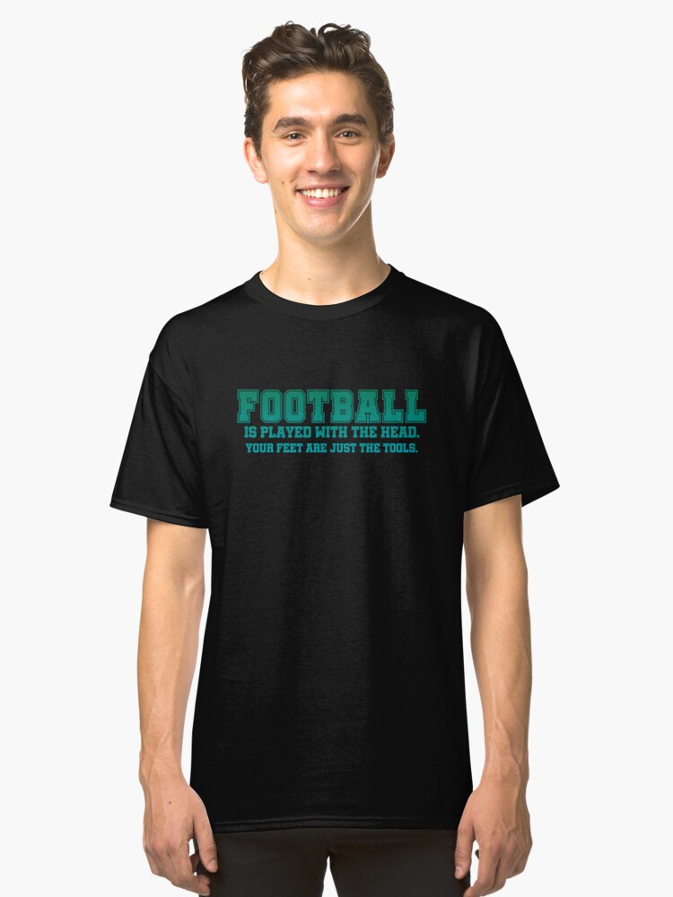 Alternate view of Football is played with the head. Classic T-Shirt