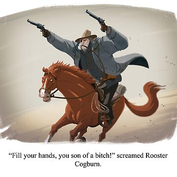 Rooster Cogburn by douglasbot