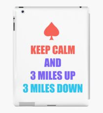 Keep Calm And 3 Miles Up 3 Miles Down iPad Case/Skin