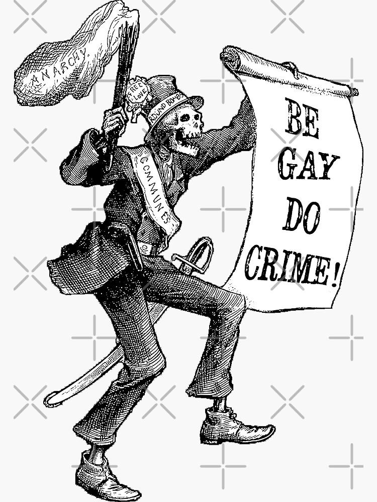 Be Gay Do Crime! by cjackvony