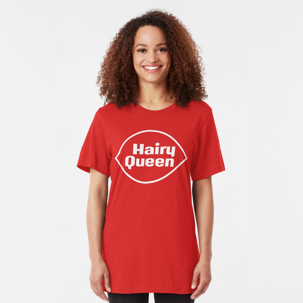 Hairy Queen Slim Fit T-Shirt