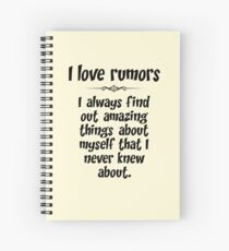 I love rumors. I always find out amazing things about myself that I never knew about. Spiral Notebook