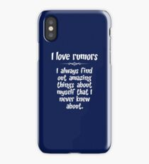 I love rumors. I always find out amazing things about myself that I never knew about. iPhone Case