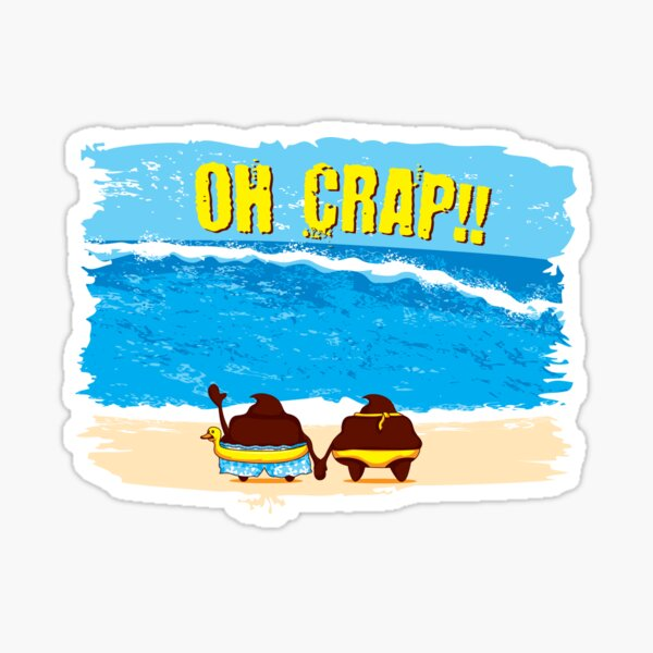 OH CRAP!! (at the Beach) Sticker