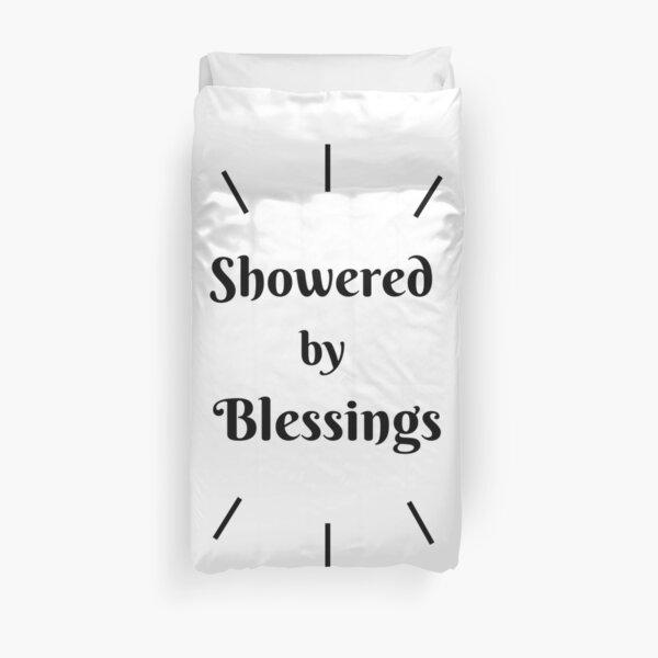 SHOWERED BY BLESSINGS Duvet Cover