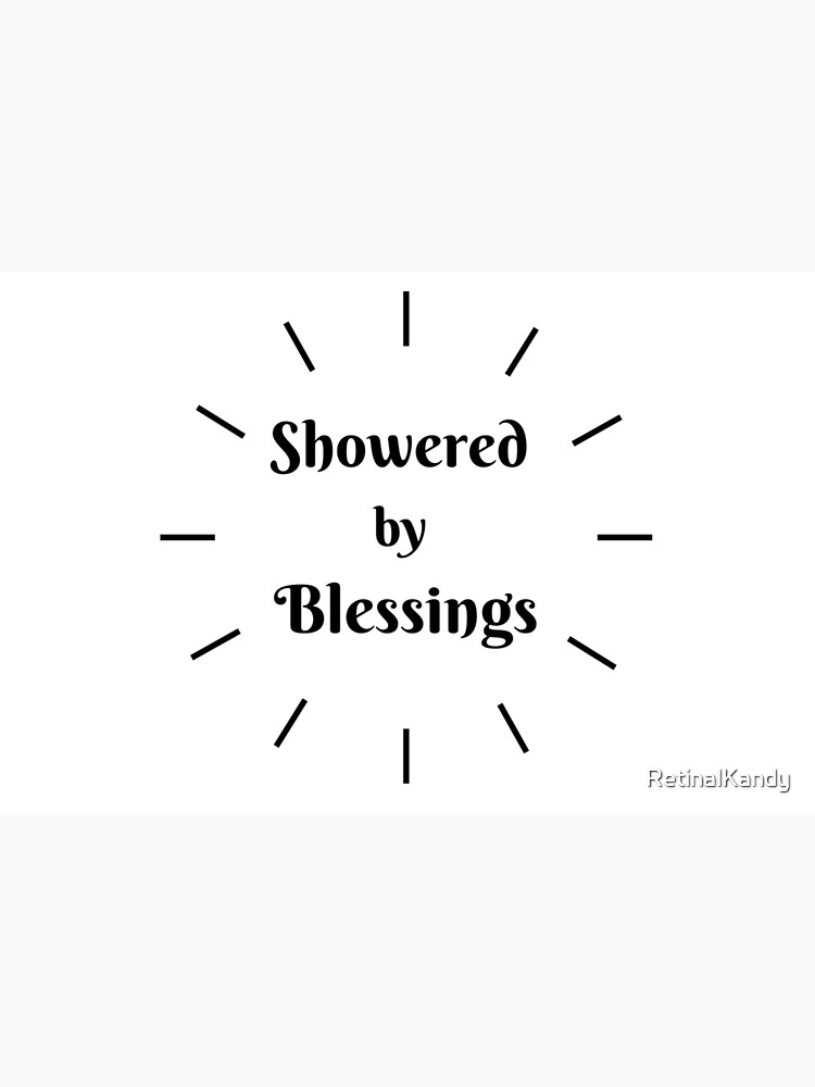 SHOWERED BY BLESSINGS by RetinalKandy