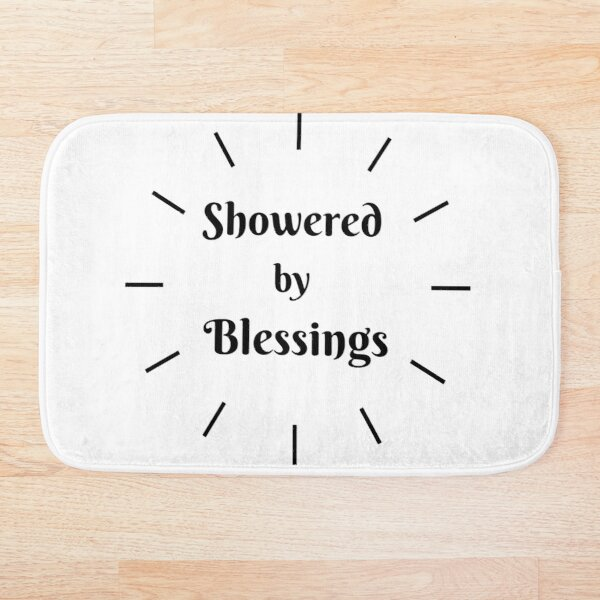 SHOWERED BY BLESSINGS Bath Mat