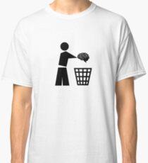 BIN YOUR BRAINS Classic T-Shirt
