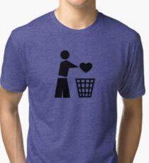 Bin your heart Tri-blend T-Shirt