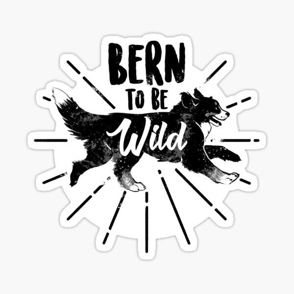Bern To Be Wild Sticker