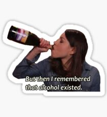 April Ludgate - Alcohol Exists Sticker