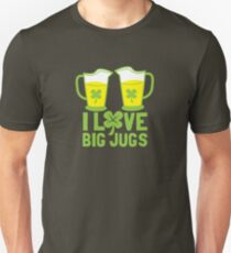 I love BIG JUGS green shamrocks St Patricks day beer jugs Unisex T-Shirt