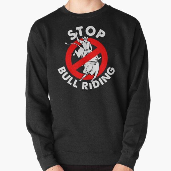 Stop bull riding animal rights and liberaton Pullover Sweatshirt