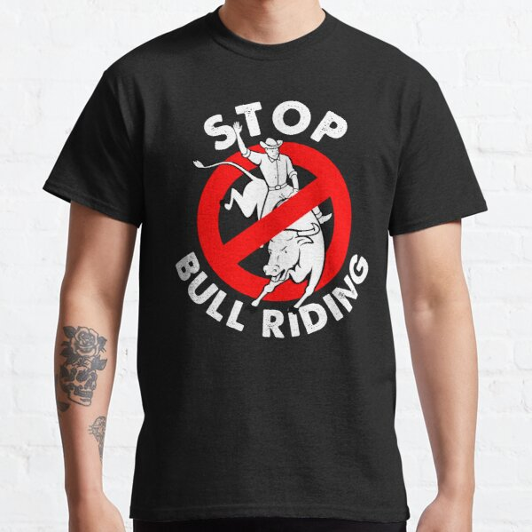 Stop bull riding animal rights and liberaton Classic T-Shirt