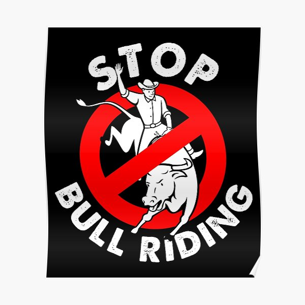 Stop bull riding animal rights and liberaton Poster