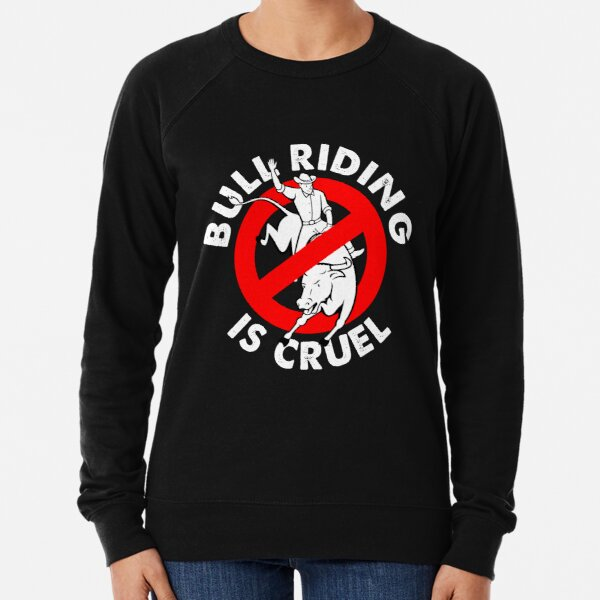 Stop bull riding animal rights activism Lightweight Sweatshirt