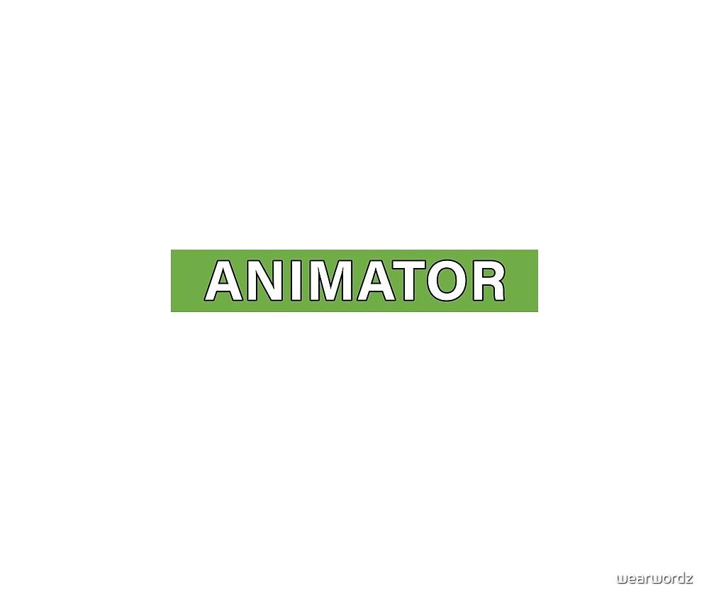 Animator by wearwordz