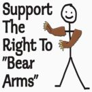 "Support The Right to ""Bear Arms"" by gleekgirl"