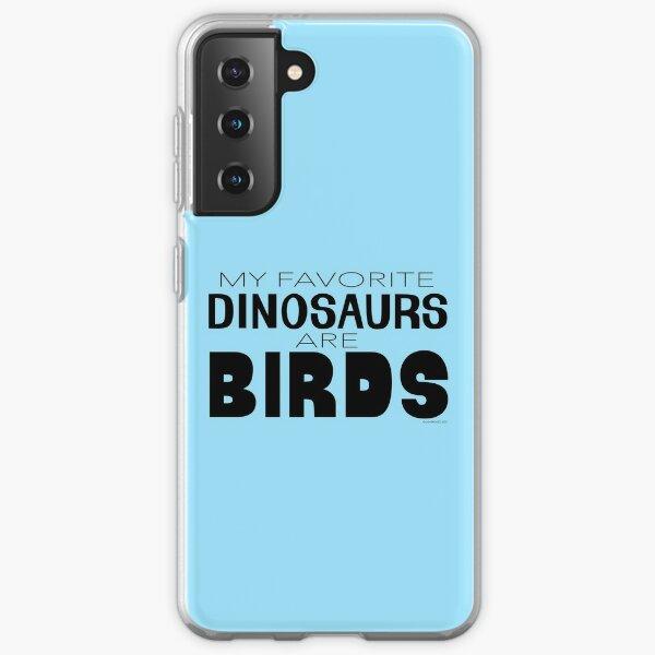 My Favorite Dinosaurs Are Birds Samsung Galaxy Soft Case