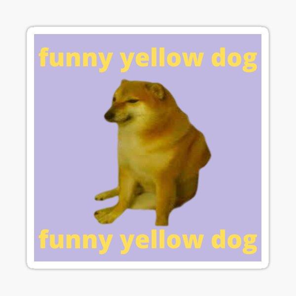 Pegatina Cheems 'Funny Yellow Dog' Maldito Doge Meme Pegatina