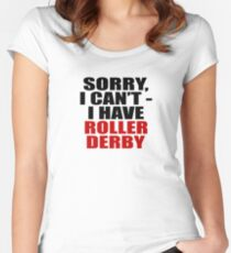 Sorry, I can't - I have roller derby (light) Women's Fitted Scoop T-Shirt