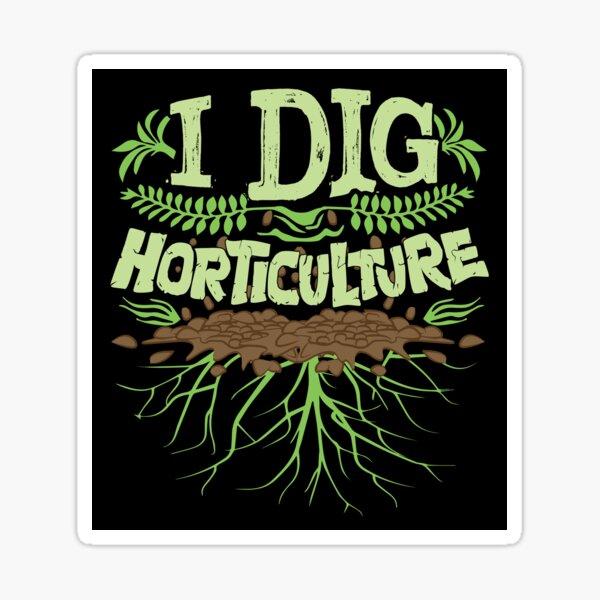 I Dig Horticulture Funny Horticulturist Gardener Pun Sticker