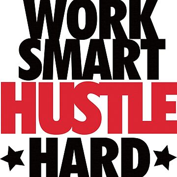 Work Smart Hustle Hard-Red by tee4daily