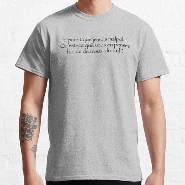 Y paraît que je suis malpoli... T-shirt classique