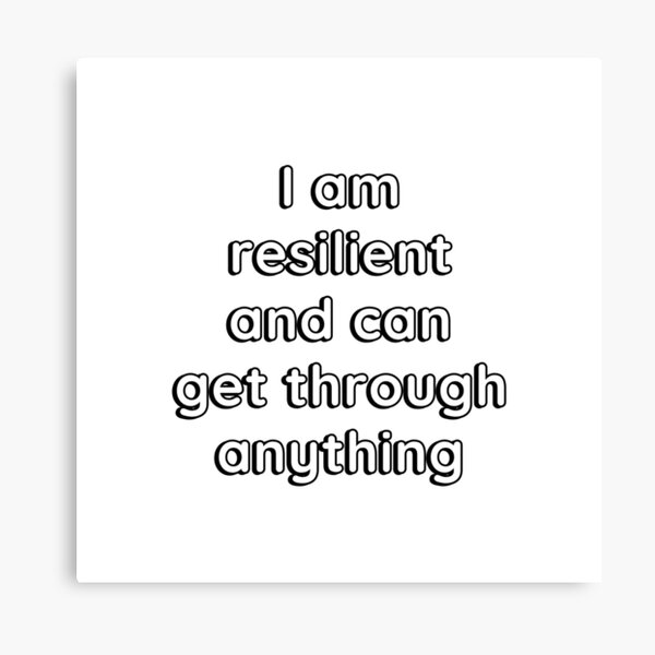 I am resilient and can get through anything Canvas Print