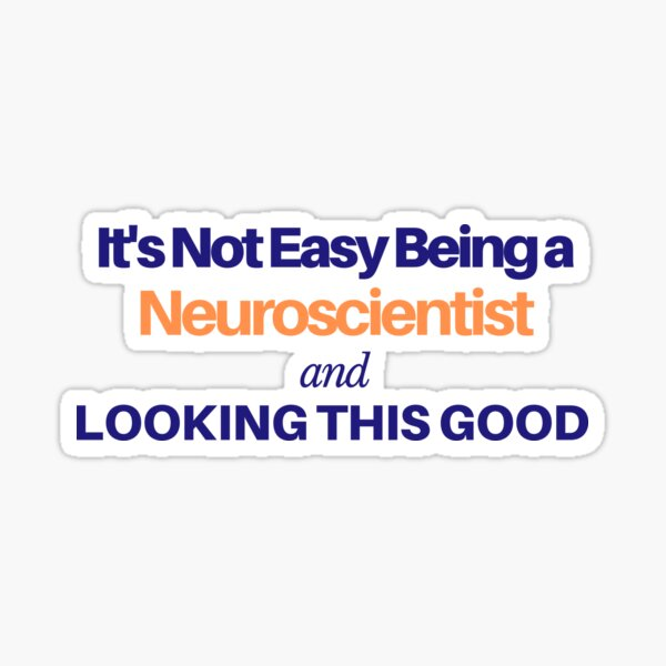 Neuroscientists and STEM Students Gift Sticker