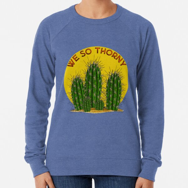 We so thorny! Lightweight Sweatshirt