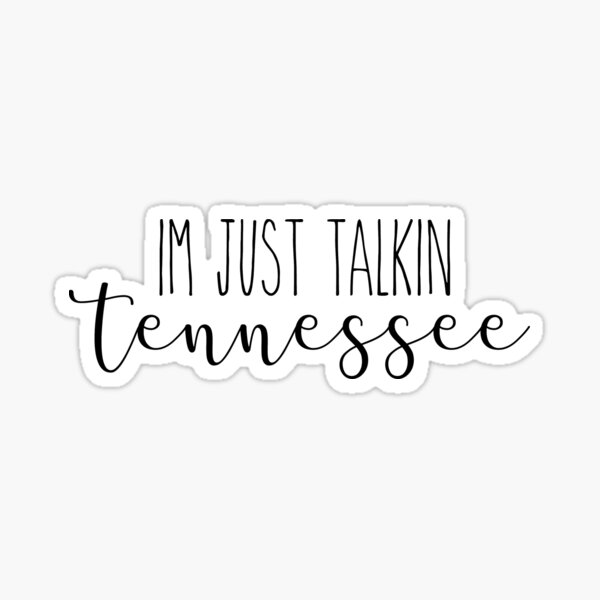 Morgan Wallen- talkin Tennessee Sticker