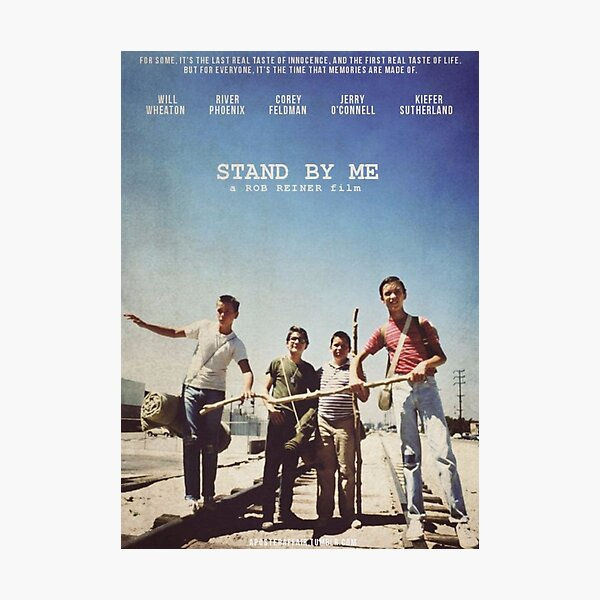 Stand By Me Poster  Photographic Print