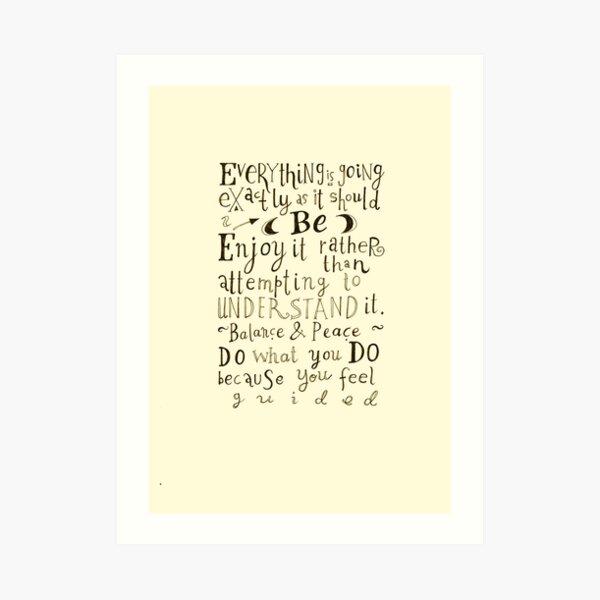 Everything is going exactly as it should be Art Print