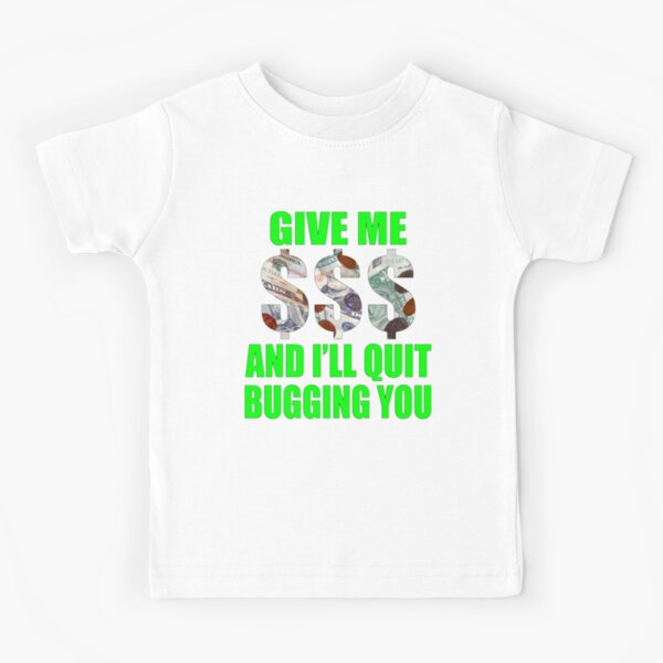 bribe me Kids T-Shirt