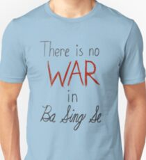 There is no war in Ba Sing Se T-Shirt