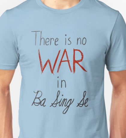 There is no war in Ba Sing Se Unisex T-Shirt