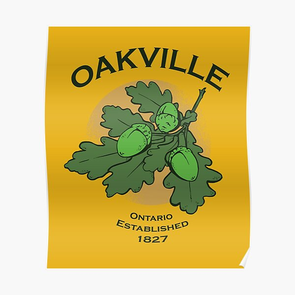 OAK LEAF OAKVILLE ONTARIO Poster
